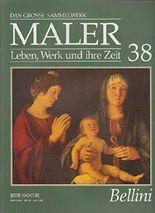 Das Grosse Sammelwerk Maler. Leben, Werk und ihre Zeit, Heft 38: Bellini.
