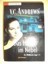 Das Haus im Nebel : vier Romane in einem Band. V. C. Andrews. Dt. von Susanne Althoetmar-Smarczyk, Club-Premiere Club-Taschenbuch