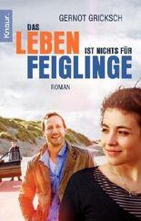 Das Leben ist nichts für Feiglinge: Roman von Gricksch. Gernot (2012) Taschenbuch