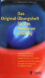 Das Original-Übungsheft für das Autogene Training: Anleitung vom Begründer der Selbstentspannung