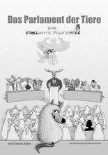 Das Parlament der Tiere: Eine fabelhafte Politsatire
