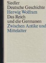Das Reich und die Germanen. Zwischen Antike und Mittelalter. (Siedler Deutsche Geschichte)