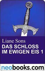 Das Schloss im ewigen Eis 1: neobooks Serials (Knaur eBook)
