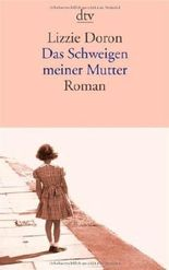 Das Schweigen meiner Mutter: Roman by Doron, Lizzie (2013) Taschenbuch
