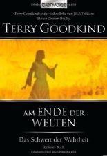 Das Schwert der Wahrheit 10: Am Ende der Welten - von Goodkind. Terry (2009) Taschenbuch
