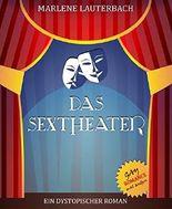 Das Sextheater: Ein dystopischer Roman
