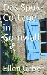 Das Spuk-Cottage in Cornwall: Lady-Thriller