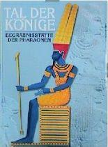 Das Tal der Könige. Begräbnisstätte der Pharaonen