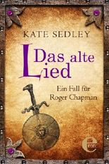 Das alte Lied: Ein Fall für Roger Chapman (Roger the Chapman)