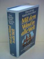 Das grosse Kurt-Lütgen-Buch: Mit dem Wind in alle Welt - Abenteuer aus aller Welt