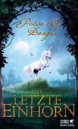 Das letzte Einhorn: Und zwei Herzen von Beagle. Peter S. (2012) Broschiert