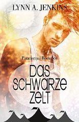 Das schwarze Zelt: Paranormal Romance (New Adult Liebesgeschichte) (Fantasy Kurzgeschichten)