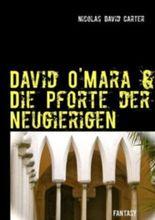 David O'Mara & Die Pforte der Neugierigen