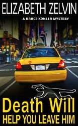 Death Will Help You Leave Him: A Humorous New York Mystery; Bruce Kohler #2 (Bruce Kohler Series)