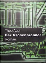 Der Aschenbrenner. Ein bayerischer Glasmacher in napoleonischer Zeit - Die Abenteuer des Bayerwäldlers Johann Hainz