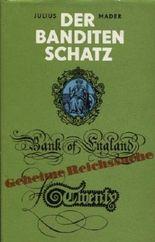 Der Banditenschatz. Ein Dokumentarbericht über Hitlers geheimen Gold-und Waffenschatz