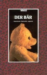 Der Bär. Geschichte, Symbolik, Legende