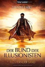 Der Bund der Illusionisten 1: Flüsternder Sand von Larke. Glenda (2012) Taschenbuch