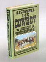 Der Cowboy. Legende und Wirklichkeit von A-Z. Ein Lexikon der amerikanischen Pioniergeschichte.