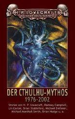 Der Cthulhu-Mythos 1976 - 2002. Stories von H. P. Lovecraft. Ramsey Campbell. Lin Carter u. a von Frank Festa (2010) Gebundene Ausgabe