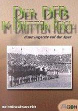 Der DFB im Dritten Reich. Einer Legende auf der Spur