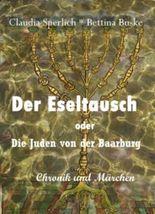 Der Eseltausch oder Die Juden von der Baarburg