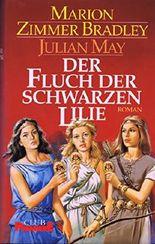 Der Fluch der schwarzen Lilie : Roman.