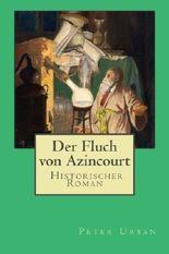 Der Fluch von Azincourt: Gesamtausgabe (Der Meister des Boesen)