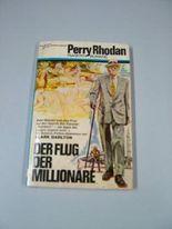 Der Flug der Millionäre : Planetenroman. Perry-Rhodan-Planetenromane ; 17