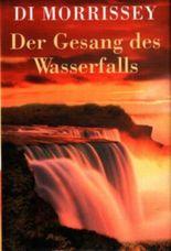 Der Gesang des Wasserfalls.