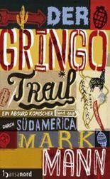 Der Gringo Trail: Ein absurd komischer Road-Trip durch Südamerika