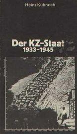 Der KZ-Staat 1933 - 1945. Die faschistischen Konzentrationslager 1933 bis 1945. Schriftenreihe Geschichte. Mit 104 Abbildungen, davon 50 im Text.