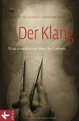 Der Klang: Vom unerhörten Sinn des Lebens von Schleske. Martin (2010) Gebundene Ausgabe