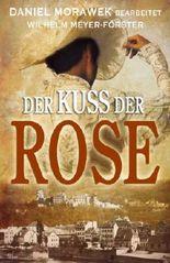 Der Kuss der Rose - Historischer Liebesroman