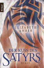 Der Kuss des Satyrs: Ein erotischer Roman by Amber, Elizabeth (2009) Taschenbuch