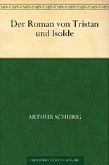 Der Roman von Tristan und Isolde