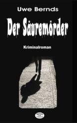 Der Säuremörder: Kriminalroman: 1 (Sander Trilogie)