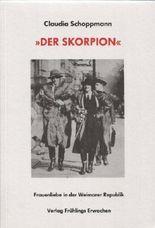 Der Skorpion. Frauenliebe in der Weimarer Republik