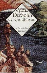 Der Sohn der Grossfürstin. Historischer Roman