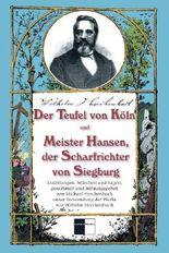 Der Teufel von Köln und Meister Hansen, der Scharfrichter von Siegburg