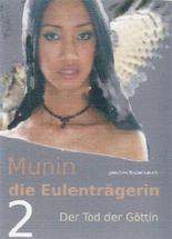 Der Tod der Göttin (Munin - die Eulenträgerin)