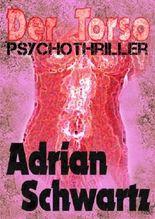 Der Torso. Psychothriller