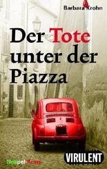 Der Tote unter der Piazza - Ein Neapel-Krimi