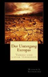 Der Untergang Europas: Erstes Buch - Vorbei und lange vergessen
