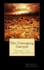 Der Untergang Europas: Vorbei und lange vergessen