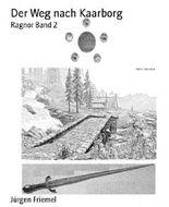 Der Weg nach Kaarborg: Ragnor Band 2