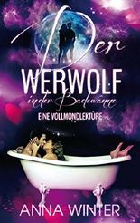 Der Werwolf in der Badewanne: Eine Vollmondlektüre