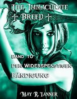 Der Widerspenstigen Bändigung (The Immaculate Breed 10)
