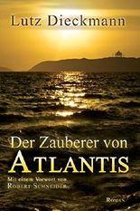 Der Zauberer von Atlantis: Mit einem Vorwort von Robert Schneider (German Edition)