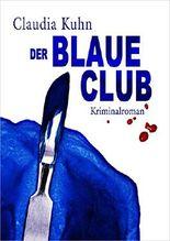 Der blaue Club: Kriminalroman